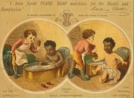 An 1884 advertisement for Pears Soap, in which a child's dark complexion appears to be washed to whiteness by the soap.